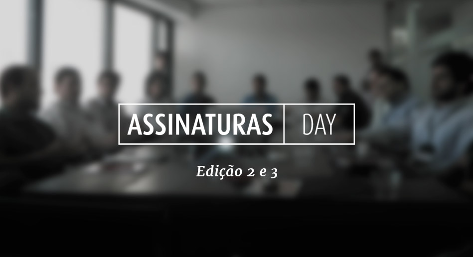 Assinaturas Day – o retorno
