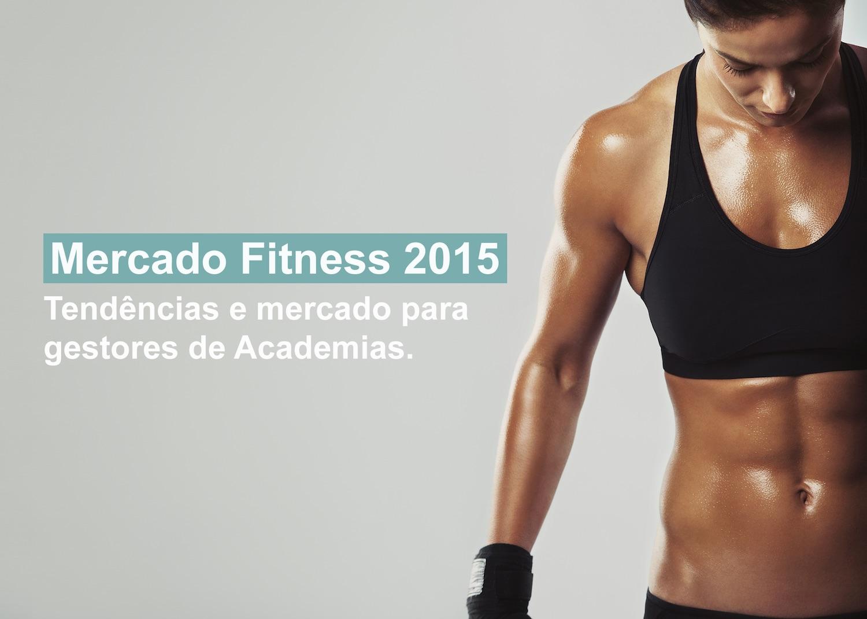 Mercado Fitness – o que as academias vão enfrentar em 2015