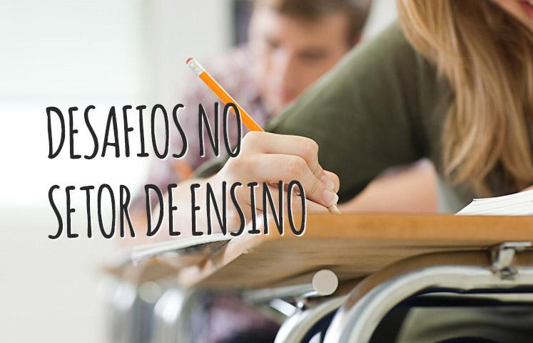 Desafios no setor de ensino: Como enfrentar o problema e o que esperar diante do quadro