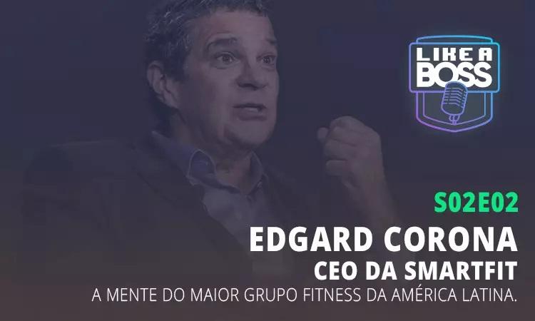 Edgar Corona no Like a Boss