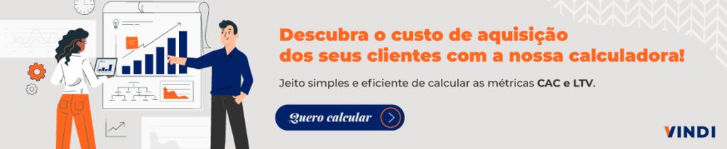 calculadora de cac e ltv para gestão de assinaturas