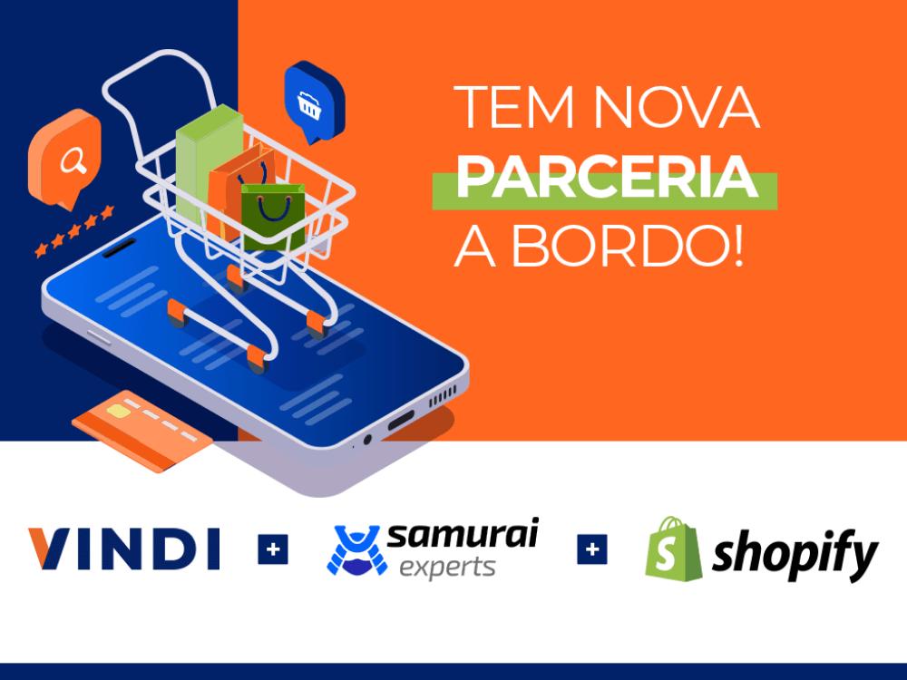Imagem azul e laranja com ilustração de carrinho de compras em cima de um celular e texto: Tem parceria a bordo! Logos da Vindi + Samurai Experts + Shopify